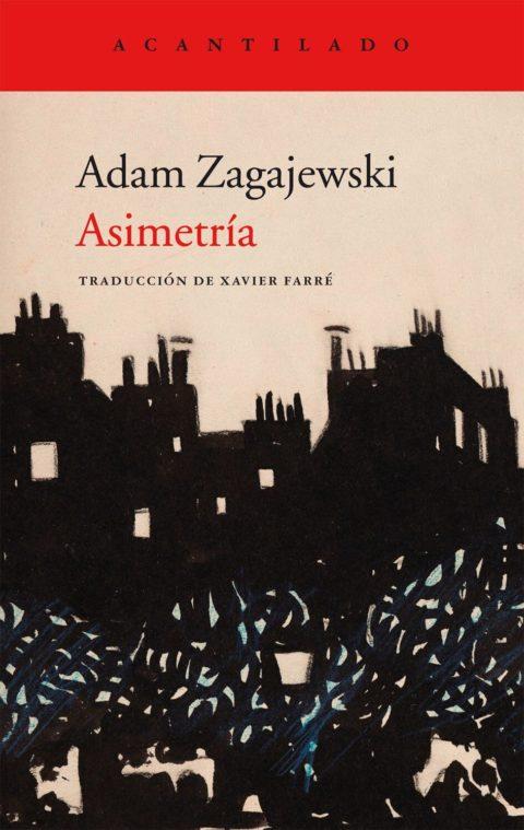 'ASIMETRÍA', DE ADAM ZAGAJEWSKI (PREMIO PRINCESA DE ASTURIAS DE LAS LETRAS): 27 DE SEPTIEMBRE EN LIBRERÍAS