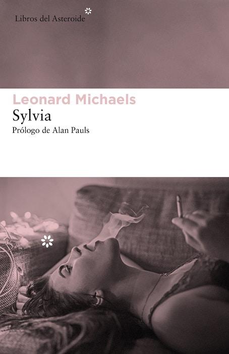 """Novedad: """"Sylvia"""" de Leonard Michaels"""