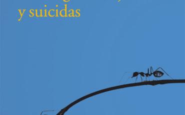 HORMIGAS SALVAJES Y SUICIDAS (A.G. PORTA): EL 8 DE NOVIEMBRE EN LIBRERÍAS