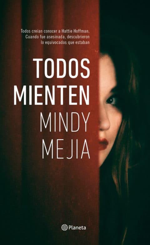 """""""TODOS MIENTEN"""", DE MINDY MEJIA. UN THRILLER ABSORBENTE Y ESTREMECEDOR"""