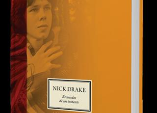 El libro definitivo que nos descubre al auténtico Nick Drake.