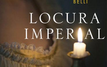 "Nota de Prensa | Laura Martinez- Belli ""Locura Imperial"""