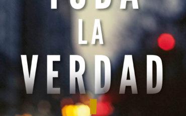 """Hoy llega a librerías """"TODA LA VERDAD"""", de Karen Cleveland, el fenómeno editorial de la te mporada"""