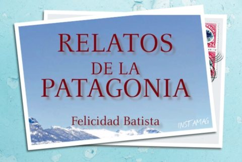 Relatos de la Patagonia de Felicidad Batista