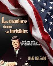 Los cazadores siempre son invisibles de Julio Holgado Gómez