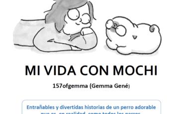 """Mi vida con Mochi: historias en comic de un perro """"casi humano"""", de 157ofgemma"""
