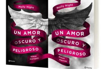 """Editorial Planeta publica """"Un amor oscuro y peligroso"""", de Molly Night, el nuevo fenómeno juven il que arrasa en todo el mundo"""