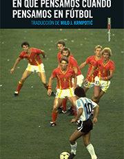 En qué pensamos cuando pensamos en fútbol, de Simon Critchley