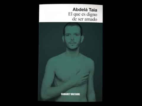 """Cabaret Voltaire publica la última novela de Abdelá Taia , """"El que es digno de ser amado""""."""