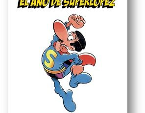 2018 será el año de SUPERLÓPEZ, el famoso superhéroe del cómic creado por JAN hac e 45 años (B Cómic)