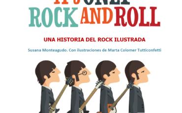It's only Rock and Roll: una historia ilustrada del rock para todos los públicos