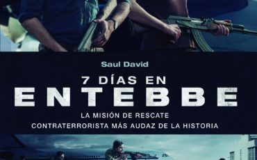 '7 días en Entebbe', el libro que explica la misión de rescate contraterrorista  más audaz de la historia