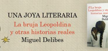 """El primer cuento de Delibes, inédito hasta hoy.  """"La bruja Leopoldina y otras historias reales """""""