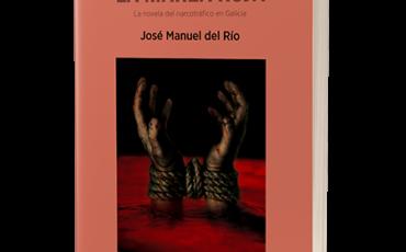 LA MAREA ROJA, de José Manuel del Río LA NOVELA DEL NARCOTRÁFICO EN GALICIA