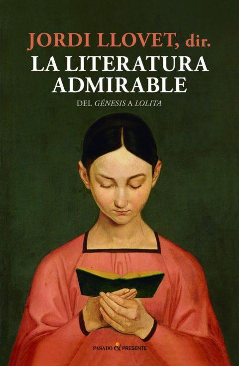 La literatura admirable del Génesis a Lolita de Jordi Llovet