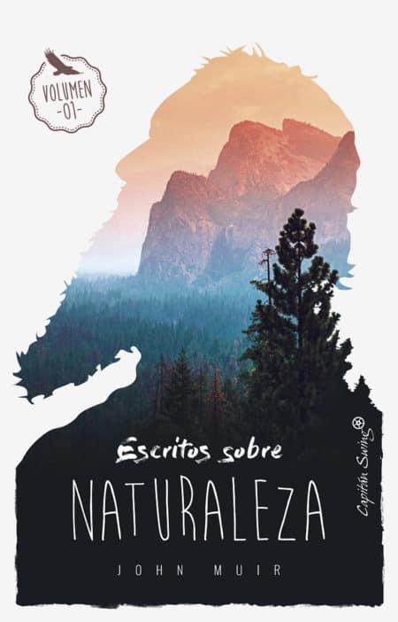 """""""Escritos sobre naturaleza"""" de John Muir"""