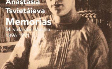 Memorias. Mi vida con Marina (1896-1991) de Anastasia Tsviétaieva