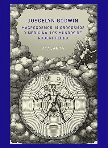 Macrocosmos, microcosmos y medicina: Robert Fludd