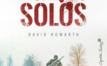 """""""Nosotros morimos solos: un historia épica de resistencia y huida en la Segunda Guerra Mundial""""  de David Howarth"""