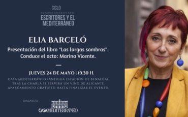Jueves-19:30H. Presentación de Elia Barceló Las largas sombras.Casa Mediterraneo. Condu ce el acto: Marina Vicente.