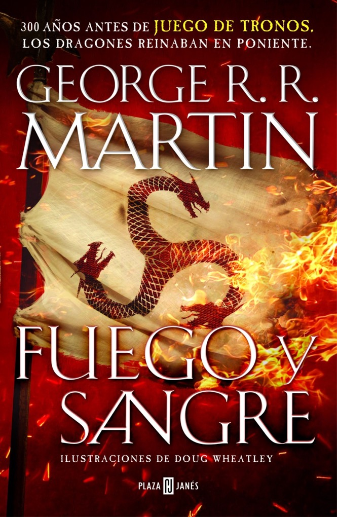 Fuego Y Sangre El Nuevo Libro De George R R Martin Será