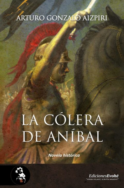 Reseña de La cólera de Aníbal de Arturo Gonzalo Aizpiri