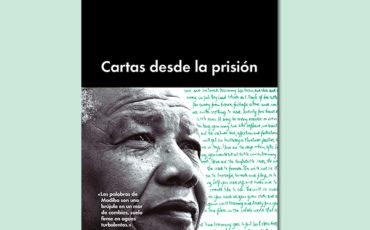 Las sobrecogedoras cartas que Mandela escribió desde la cárcel.