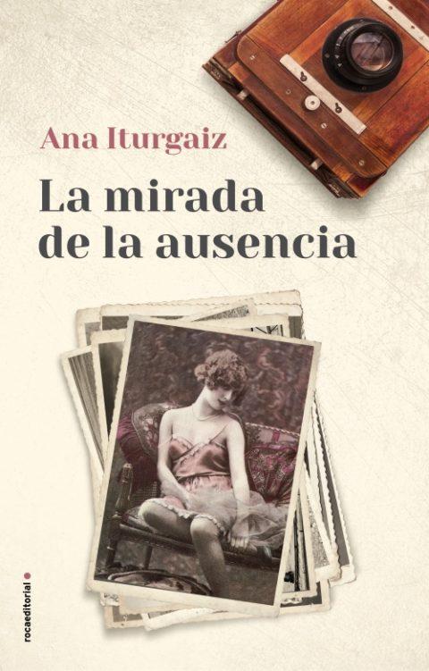 Reseña de La mirada de tu ausencia de Ana Iturgaiz