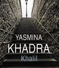 """Llega a las librerías """"Khalil"""", la novela más esperada de Yasmina Khadra"""