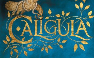 Ya a la venta CALÍGULA, la historia del Imperio Romano como nunca te la han contado