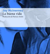 """Novedad: """"La buena vida"""", de Jay McInerney"""