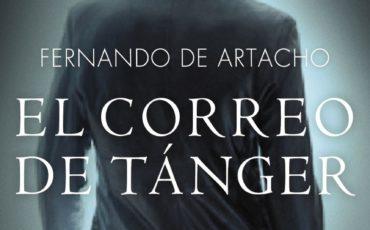 """Novedad ALGAIDA EDITORES – FERNANDO DE ARTACHO PUBLICA SU NUEVA NOVELA """"EL CORREO DE TÁNGER"""""""