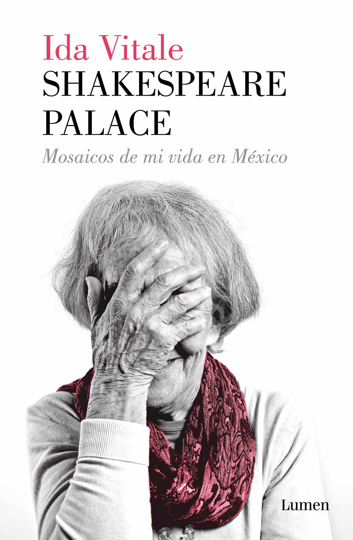 Shakespeare Palace, autobiografía de Ida Vitale