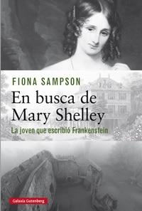 Novedad: En busca de Mary Shelley de Fiona Sampson