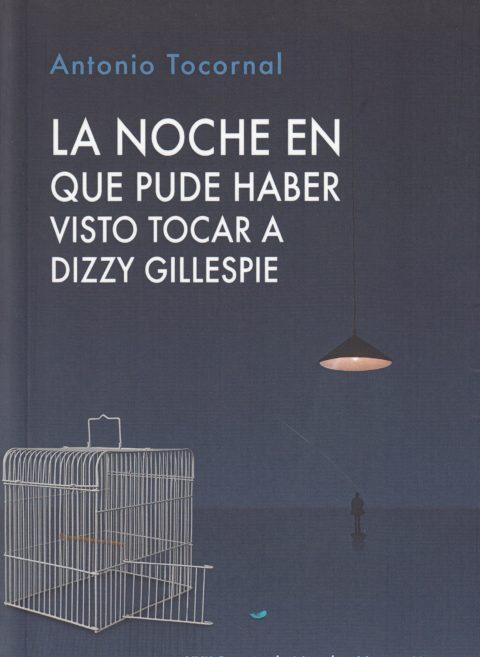 Reseña de La noche en que pude haber visto tocar a Dizzy Gillespie de Antonio Tocornal