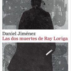 Novedad: Las dos muertes de Ray Loriga de Daniel Jiménez