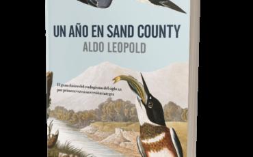 Un año en Sand County de Aldo Leopold