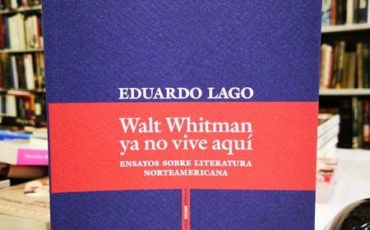 Reseña de Walt Whitman ya no vive aquí de Eduardo Lago