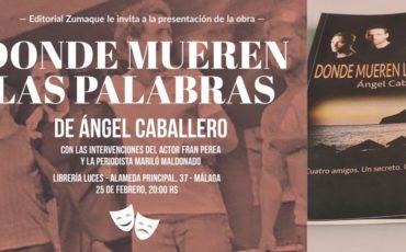 Presentación de la obra #DondeMuerenLasPalabras de Ángel Caballero