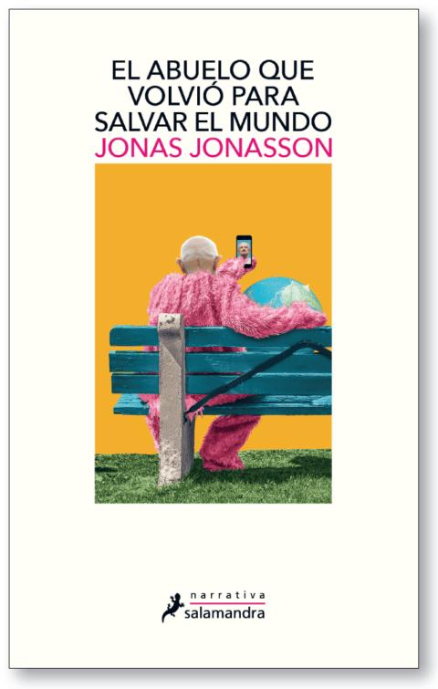 Reseña de El abuelo que volvió para salvar al mundo de Jonas Jonasson