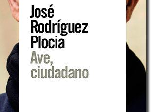 De Gades a Cádiz: AVE, CIUDADANO, de José Rodríguez Plocia (Alianza Editorial)