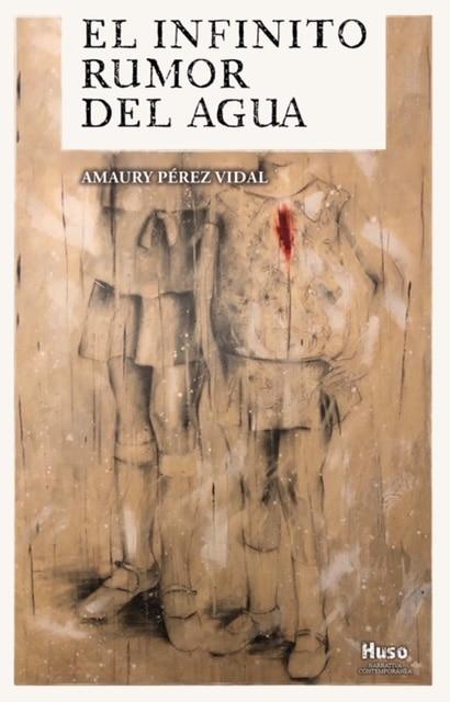 """El conocido cantautor cubano Amaury Pérez presenta novela en España. Huso Editorial publica """"El infinito rumor del agua"""""""