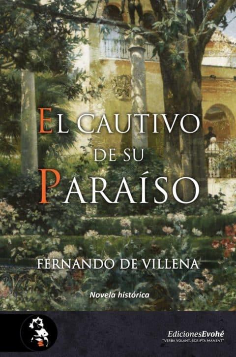 Reseña de El cautivo de su paraíso de Fernando de Villena