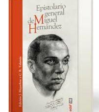 «EPISTOLARIO GENERAL DE MIGUEL HERNÁNDEZ». Cartas traicionadas, ahora libres de censura