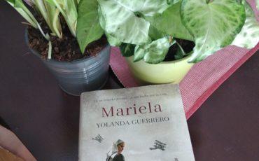 UN AUTÉNTICO DESCUBRIMIENTO LITERARIO. VUELVE YOLANDA GUERRERO CON SU SEGUNDA NOVELA: MARIELA