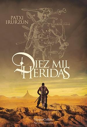 Novedad: DIEZ MIL HERIDAS, de Patxi Irurzun
