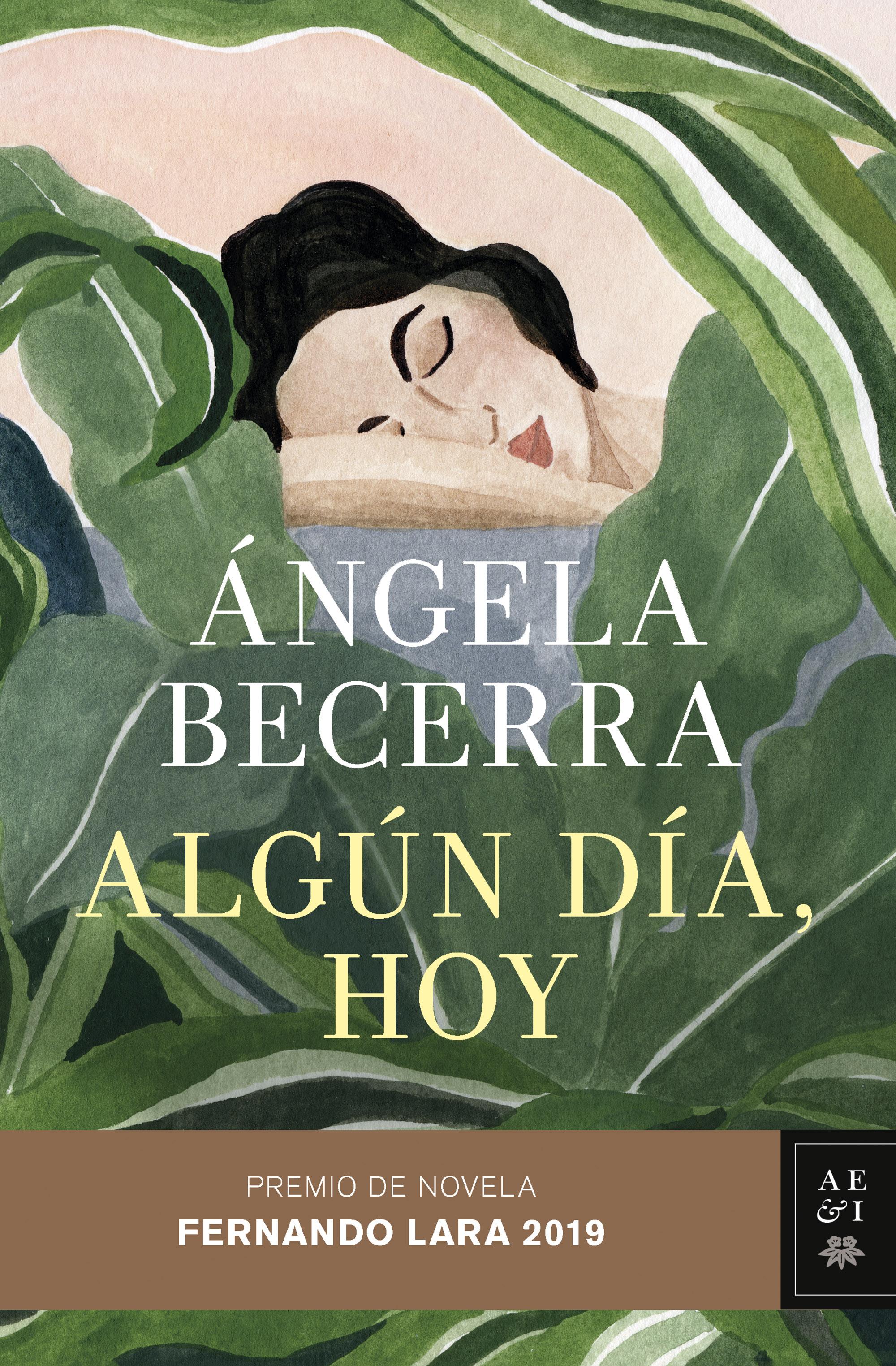 """""""Algún día, hoy"""", de Ángela Becerra, Premio de Novela Fernando Lara 2019, relata la historia real de una mujer que ayudó a cambiar el mundo."""