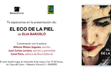 El Eco de la Piel lo presenta Elia Barceló en Madrid