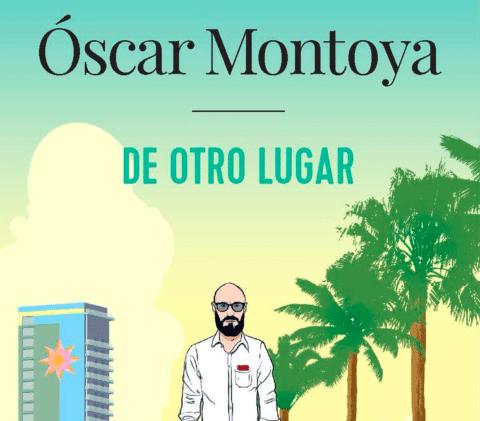 De otro lugar de Óscar Montoya