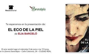 Miércoles 5.  19:00.  Librería Serendipia. Ciudad Real. Elia Barceló, Pre. de su nueva novela El eco de la piel